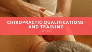 Dr. Scott Zack -Chiropractic Qualifications and Training