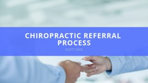 Dr. Scott Zack -Chiropractic Referral Process