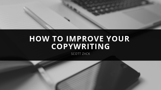 Scott P. Zack - How to Improve Your Copywriting