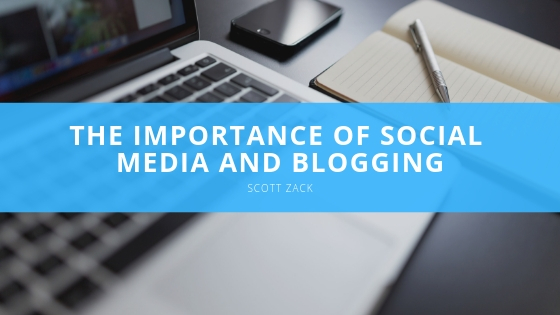Scott P. Zack - The Importance of Social Media and Blogging