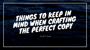 Things to keep in mind when crafting the perfect copy
