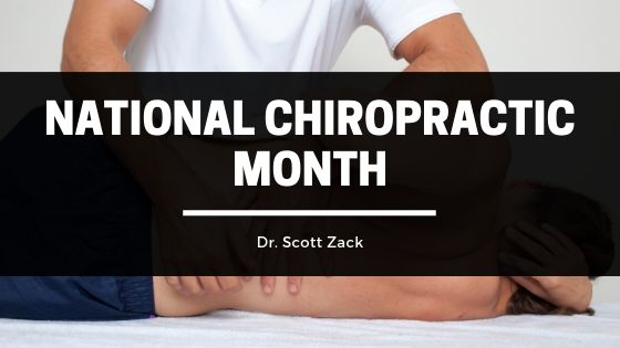 Dr. Scott Zack - National Chiropractic Month